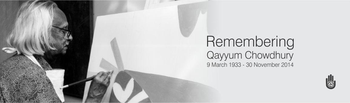 Remembering Qayyum Chowdhury