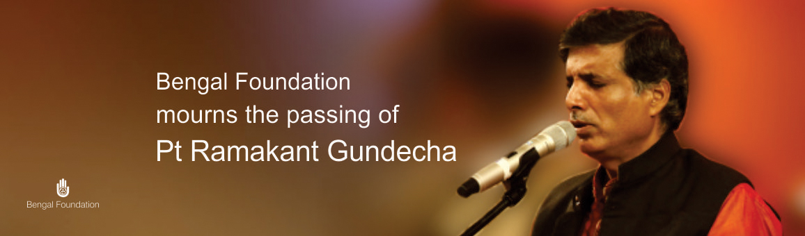 Bengal Foundation mourns the passing of Pt Ramakant Gundecha