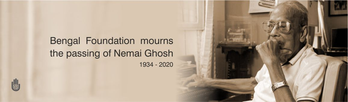 Bengal Foundation mourns the passing of Nemai Ghosh