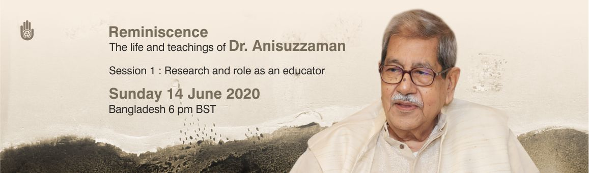 Reminiscence : The life and teachings of Dr. Anisuzzaman