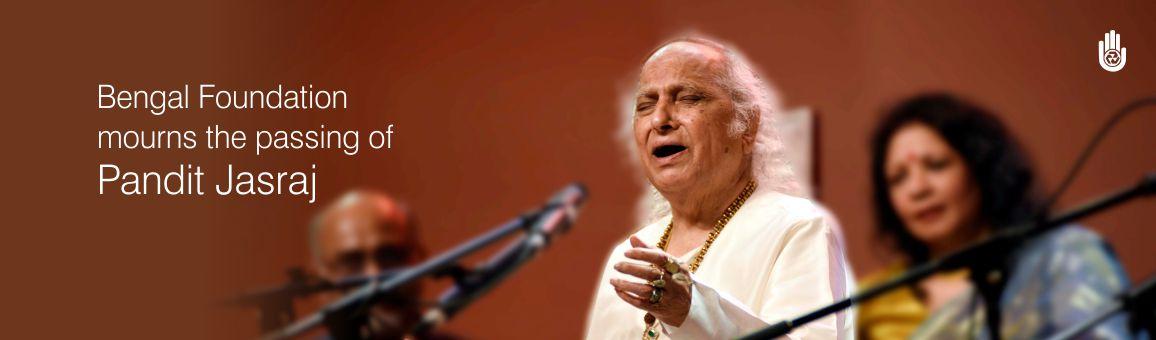 Bengal Foundation mourns the passing of Pandit Jasraj