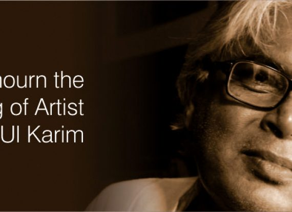 We mourn the passing of Artist Monsur Ul Karim