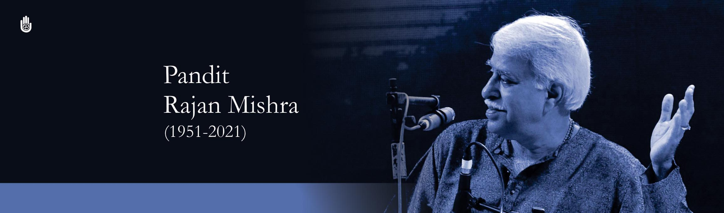 We are deeply saddened by the passing of classical maestro Pandit Rajan Mishra
